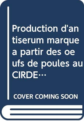 Production d'antiserum marqué à partir des oeufs de poules au CIRDES (OMN.UNIV.EUROP.)