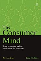 The Consumer Mind: Brand Perception and the Implication for Marketers