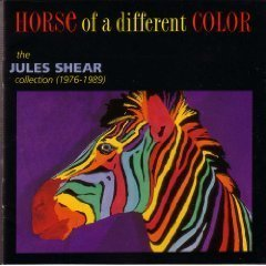 Horse of a Different Color: Jules Shear 1976-1989