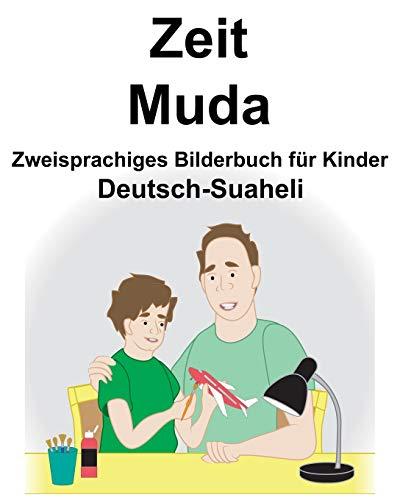 Deutsch-Suaheli Zeit/Muda Zweisprachiges Bilderbuch für Kinder