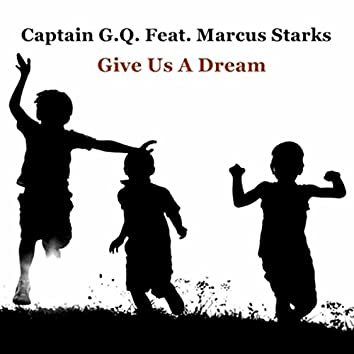 Give Us a Dream (feat. Marcus Starks)