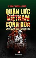 Quân Lực Việt Nam Cộng Hòa - Một Quân Đội Anh Hùng Bị Bức Tử (color - hard cover)