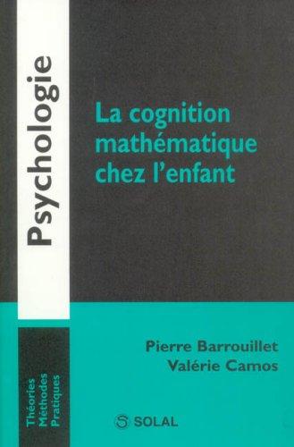 La cognition mathématique chez l'enfant (Psychologie)