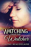 Watching Over The Watcher: A Sexy Psychic Romance