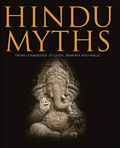 Hindu Myths: From Cosmology to Gods, Demons and Magic