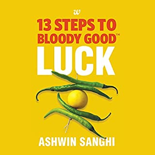 13 Steps to Bloody Good Luck                   Written by:                                                                                                                                 Ashwin Sanghi                               Narrated by:                                                                                                                                 Fajer Al-Kaisi                      Length: 3 hrs and 58 mins     24 ratings     Overall 4.5