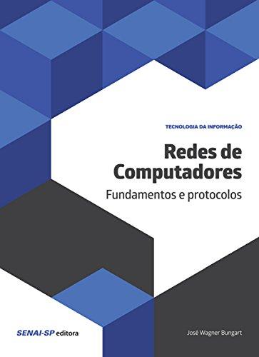 Redes de computadores: Fundamentos e protocolos (Tecnologia da Informação)