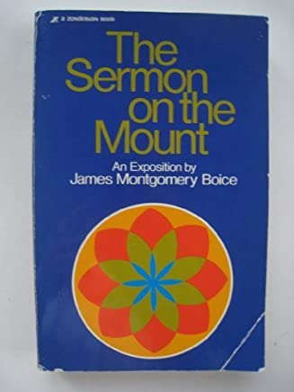 The Sermon on the Mount: An Exposition by James Montgomery Boice (1981-12-01)
