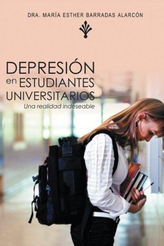 Depresi¨®n en Estudiantes Universitarios: Una Realidad Indeseable (Spanish Edition) by Alarc¨®n, Dra....
