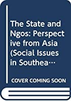 The State and Ngos: Perspective from Asia (Social Issues in Southeast Asia)