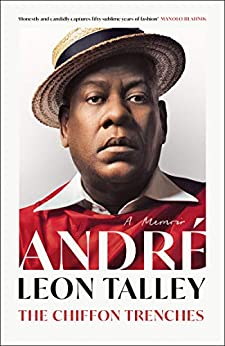 The Chiffon Trenches: The Sunday Times Bestseller by [Andre Leon Talley]
