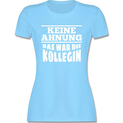 Sprüche - Keine Ahnung das war die Kollegin - M - Hellblau - Shirts Damen sprueche - L191 - Tailliertes Tshirt für Damen und Frauen T-Shirt