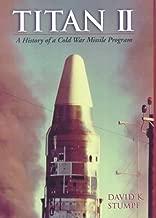 Titan II: A History of a Cold War Missile Program