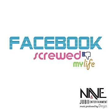 Facebook Screwed My Life