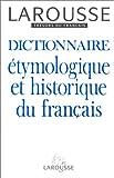 Dictionnaire étymologique et historique du français - Larousse - 19/01/1993