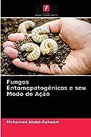 Fungos Entomopatogênicos e seu Modo de Ação