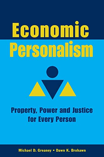 Economic Personalism: Power, Property and Justice for Every Person