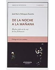 De la noche a la mañana: Medio siglo en la voz de los flamencos: 19 (Flamenco y cultura popular)