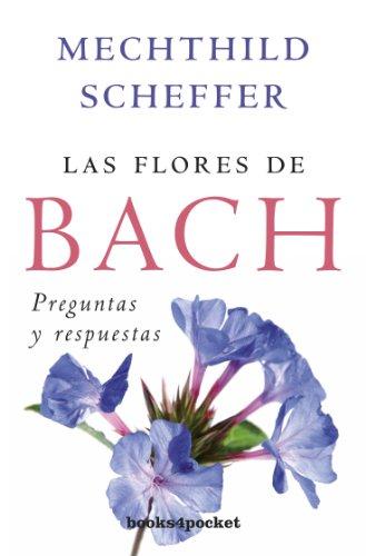 Las flores de Bach, preguntas y respuestas (Books4pocket crec. y salud) - 9788415139164