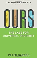 Ours: The Case for Universal Property