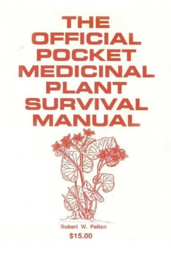 The Official Pocket Medicinal Plant Survival Manual: A Life Saving Manual Needed By Every American to Survive National Emergencies Caused by Terrorists or Otherwisesaning