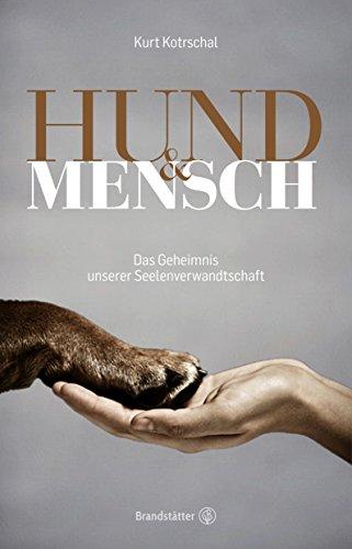 Hund & Mensch: Das Geheimnis unserer Seelenverwandtschaft