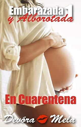 En Cuarentena: Embarazada y Alborotada 1