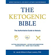 The Ketogenic Bible: The Authoritative Guide to Ketosis (1)