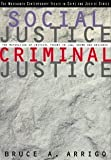 Social Justice/Criminal Justice: The Maturation of Critical Theory in Law, Crime, and Deviance (Contemporary Issues in Crime and Justice Series)