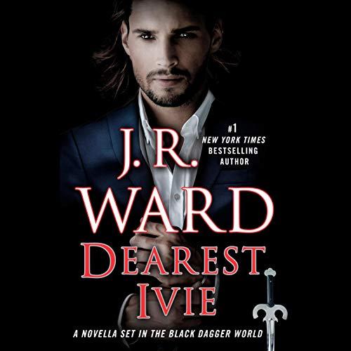 Dearest Ivie Audiobook By J. R. Ward cover art