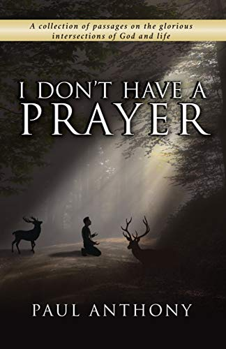 I Don't Have A Prayer: A collect...