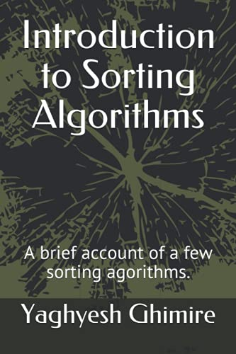 Introduction to Sorting Algorithms: A brief account of a few sorting agorithms.