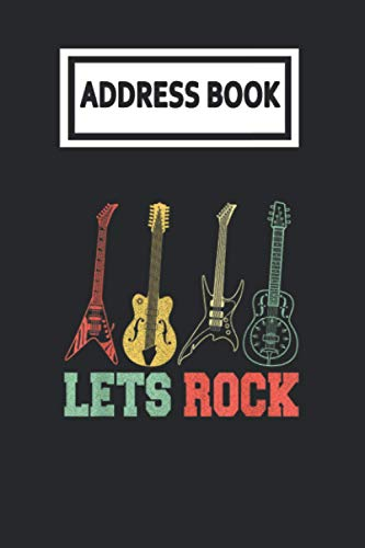 Address Book: Lets Rock Rock n Roll Guitar Retro Guitarist Player Telephone & Contact Address Book with Alphabetical Tabs. Small Size 6x9 Organizer and Notes with A-Z Index for Women Men
