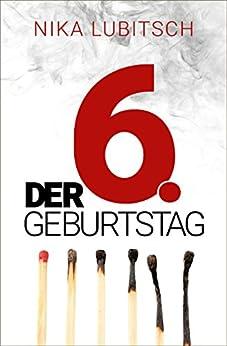 Der 6. Geburtstag (German Edition) by [Nika Lubitsch]