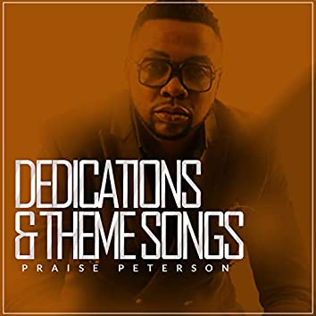 Dedications and Theme Songs