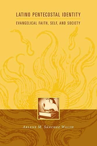 Latino Pentecostal Identity - Evangelical Faith, Self and Society