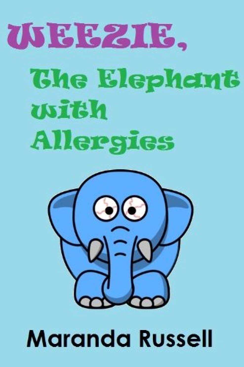 差し迫ったあいさつ食品Weezie, the Elephant with Allergies (English Edition)