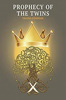 Prophecy of the Twins by [Talissa O'Shrigar]
