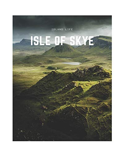 Isle of Skye: A Decorative Book | Perfect for Coffee Tables, Bookshelves, Interior Design & Home Staging (Island Life, Band 18)