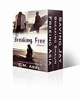The Breaking Free Series Box Set: (Freeing Asia, Breaking Shaun & Saving Jay) by [E.M. Abel, Jovana Shirley]