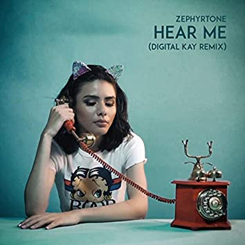 Hear Me (Digital Kay Remix)