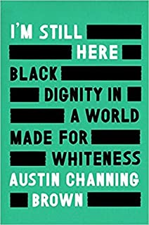 [1524760854] [9781524760854] I'm Still Here: Black Dignity in a World Made for Whiteness-Hardcover