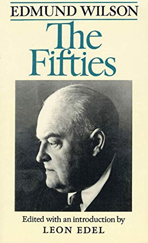 The Fifties: From Notebooks and Diaries of the Period (English Edition)