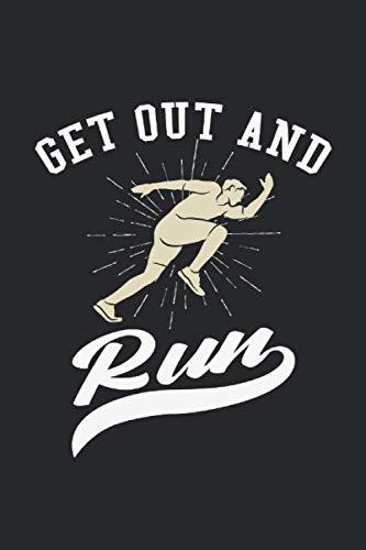 Get out and Run: Esci e corri quaderno a righe per regali per corridori (formato A5, 15,24 x 22,86 cm, 120 pagine)
