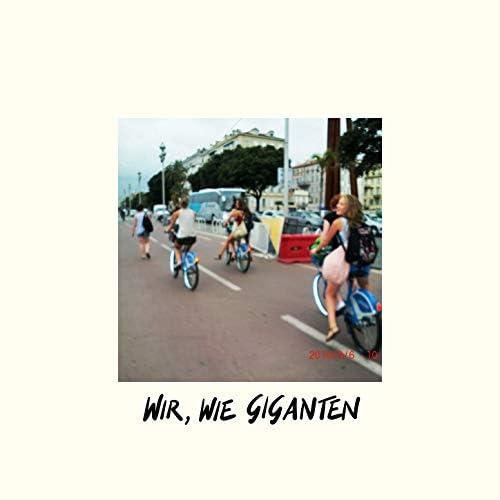 Wir, Wie Giganten