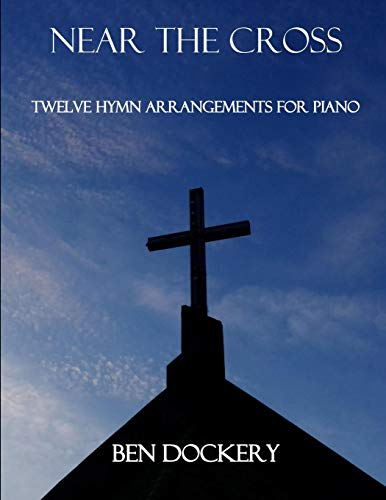Near the Cross: Twelve Hymn Arrangements for Piano