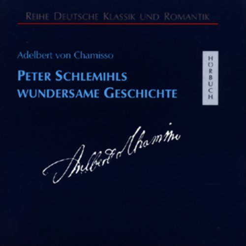 Peter Schlemihls wundersame Geschichte                   By:                                                                                                                                 Adelbert von Chamisso                               Narrated by:                                                                                                                                 Hans Eckardt                      Length: 2 hrs and 39 mins     Not rated yet     Overall 0.0