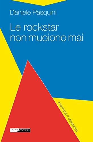 Le rockstar non muoiono mai (ottantamila)