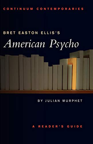 Bret Easton Ellis's American Psycho: A Reader's Guide (Continuum Contemporaries)