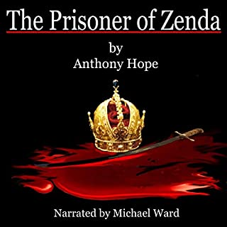 The Prisoner of Zenda     HCR104fm Edition              By:                                                                                                                                 Anthony Hope                               Narrated by:                                                                                                                                 Michael Ward                      Length: 5 hrs and 22 mins     Not rated yet     Overall 0.0
